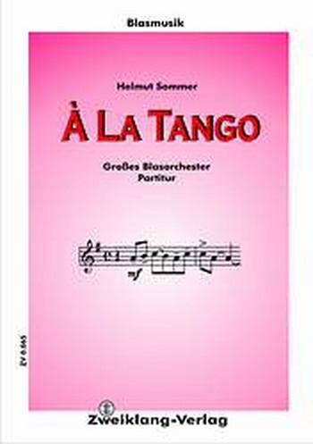 À la Tango: für Blasorchester Direktion und Stimmen