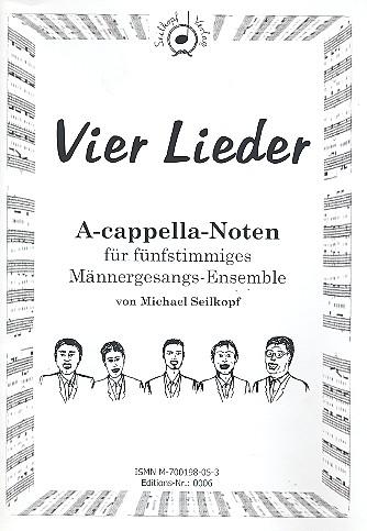 4 Lieder: für Männerchor a cappella