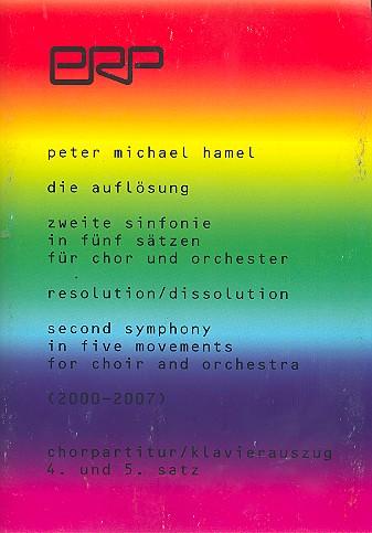 Sinfonie Nr.2 Die Auflösung: für gem Chor und Orchester