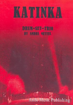 Katinka: für 3 Schlagzeuge Partitur und Stimmen