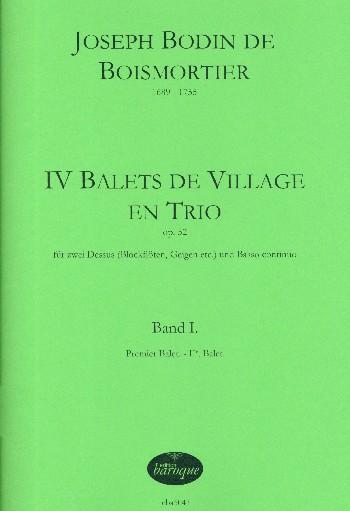 4 Balets de village en trio opus.52 Band 1 (Nr.1 und 2): für 2 Dessus (Blockflöten/Violinen) und Bc