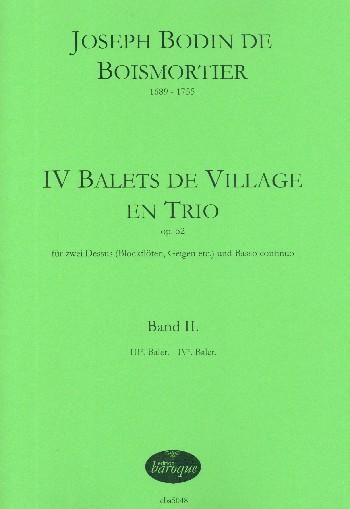 4 Balets de village en trio opus.52 Band 2 (Nr.3 und 4): für 2 Dessus (Blockflöten/Violinen) und Bc