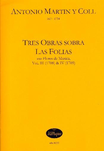 3 Obras sobre Las Folias aus Flores de musica Band 3 und 4:: für Tasteninstrument