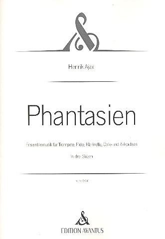 Phantasien: für Trompete, Flöte, Klarinette, Violoncello und Akkordeon