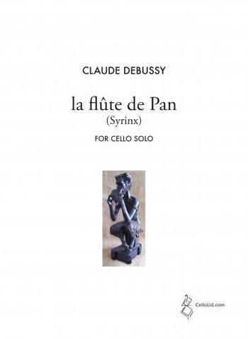 Claude Debussy Transcribed: Mats Lidström La flûte de Pan (Syrinx) for Cello Solo