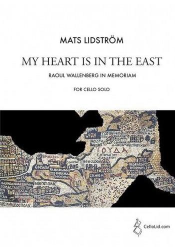 Mats Lidström My Heart is in the East. Raoul Wallenberg in Memoriam