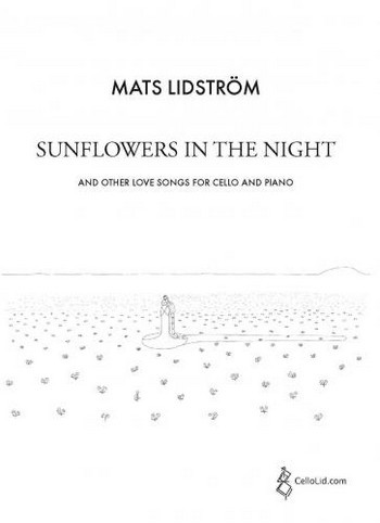 Sunflowers in the Night and other Love Songs: for cello and piano