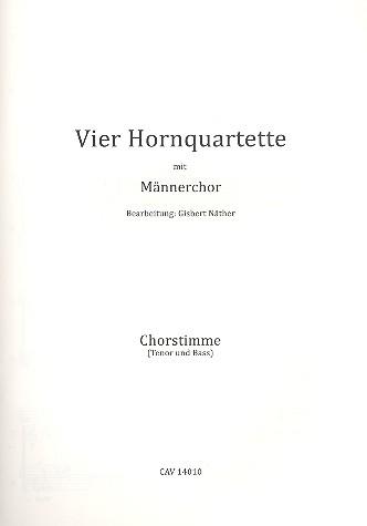 4 Hornquartette mit Männerchor: für Männerchor und 4 Hörner