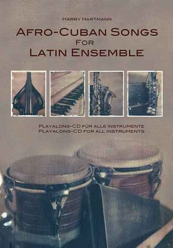 Afro Cuban Songs for Latin Ensemble vol.1 (+CD): lyrics, melody in C, B, Es and bass instruments