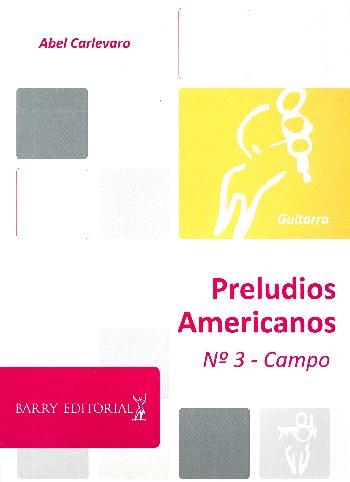 Carlevaro, Abel - Preludios Americanos No.3  - Campo