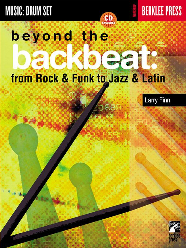Beyond the backbeat (+cd): from Rock and Funk to Jazz and Latin for drum set