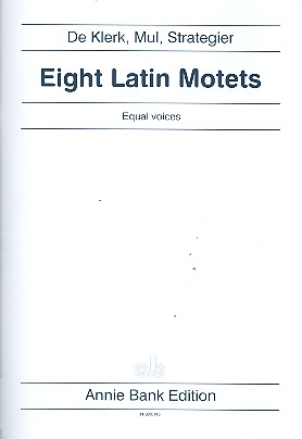 8 Latin motets: for equal voices (SSA) a cappella