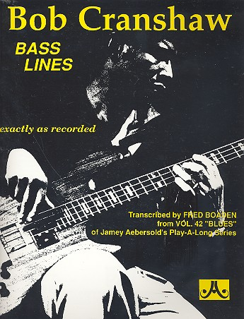 Bob Cranshaw: Bass lines, exactly as recorded Boaden, Fred, Bearb.