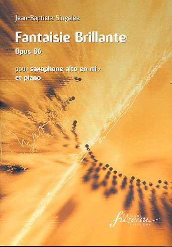 Fantaisie brillante opus.86: für Altsaxophon und Klavier Collection Adolphe Sax