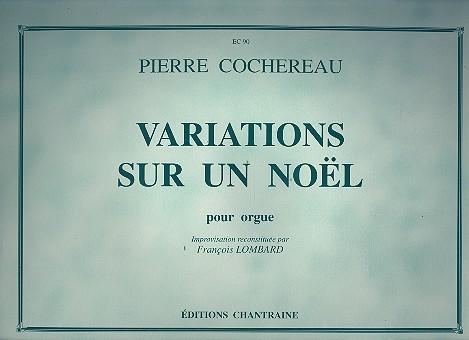 Variations sur un noel: pour orgue Lombard, Francois, arr.