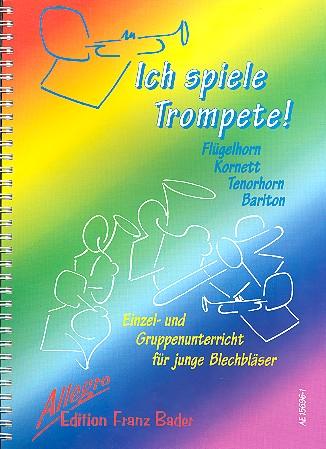 Ich spiele Trompete: Schule für Einzel- und Gruppenunterricht