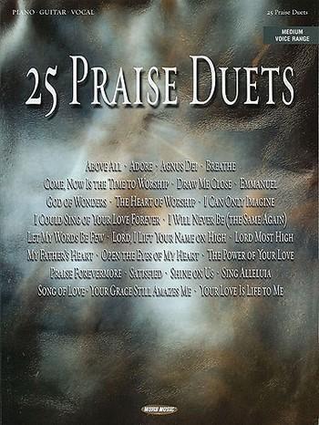 25 praise duets: for medium voices range, guitar and piano