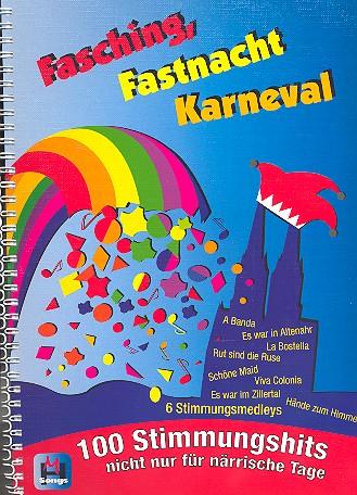 Fasching Fastnacht Karneval: 100 Stimmungslieder, Melodien mit Texten und Akkorden