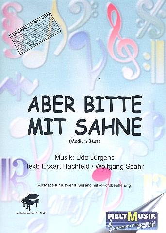 Aber bitte mit Sahne: Einzelausgabe für Gesang und Klavier