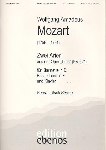 Mozart, Wolfgang Amadeus - 2 Arien : für Klarinette, Bassetthorn in F