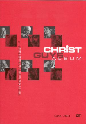 Das Christ Guys-Album: für Männerchor (TTTBB) und Klavier/Orgel, Partitur