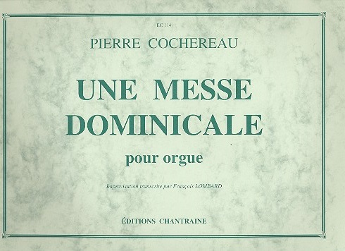Une messe dominicale: for organ Lombard, Francois, ed