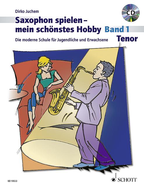 Saxophon spielen mein schönstes Hobby Band 1 (+CD): für Tenorsaxophon