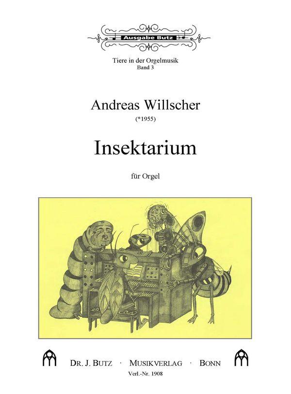 Willscher, Andreas - Insektarium : für Orgel