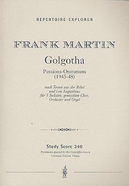 Martin, Frank - Golgatha : für Soli, Chor,