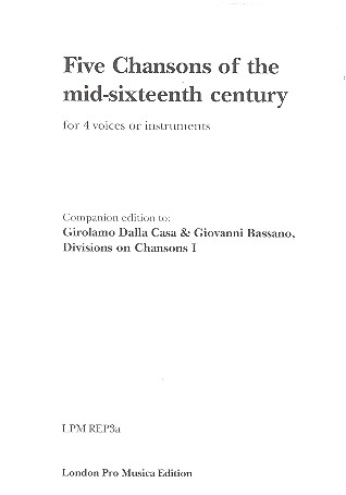 5 Chansons of the mid-sixteenth Century: for 4 voices (instruments)
