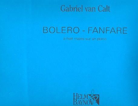Bolero-Fanfare: für Klavier zu 8 Händen Partitur und Stimmen