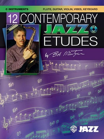 12 contemporary jazz etudes (+CD): for C instruments (flute, guitar, violin, vibes, keyboard)