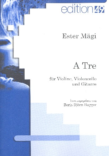 A Tre : für Violine, Violoncello und Gitarre Partitur und Stimmen