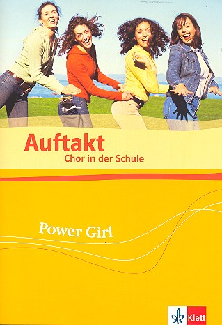 Auftakt Chor in der Schule Band 14: Power Girl