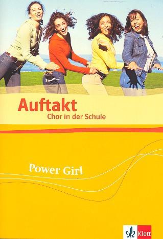Auftakt Chor in der Schule Band 14: Power Girl