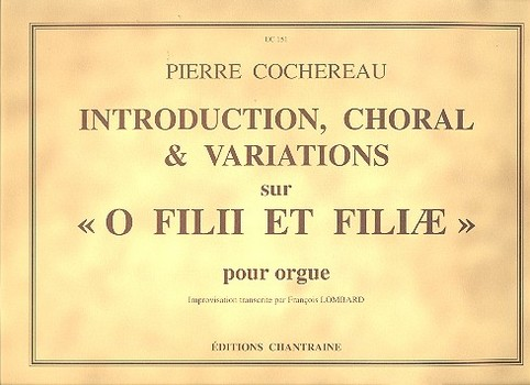 Introduction Choral et Variations sur O Filii et Filiae: pour orgue