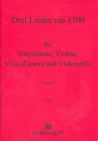 3 Lieder um 1700: für Singstimme, Violine, Viola d\
