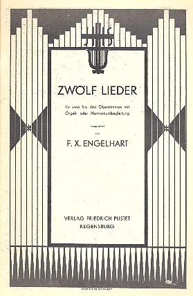12 Lieder für 2-3 Stimmen mit Orgel- oder Harmoniumbegleitung