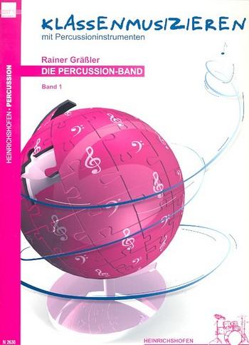 Die Percussion-Band Band 1: klassenmusizieren mit