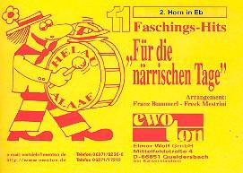 11 Faschingshits für die närrischen Tage: für Blasorchester, Horn 2 in Es