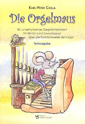 Chilla, Karl-Peter - Die Orgelmaus : Textausgabe
