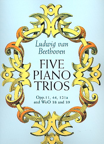 5 piano trios opp.11, 44, 121a and WoO38 and 39: score