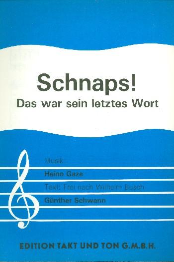 Schnaps das war sein letztes Wort: Einzelausgabe Gesang und Klavier