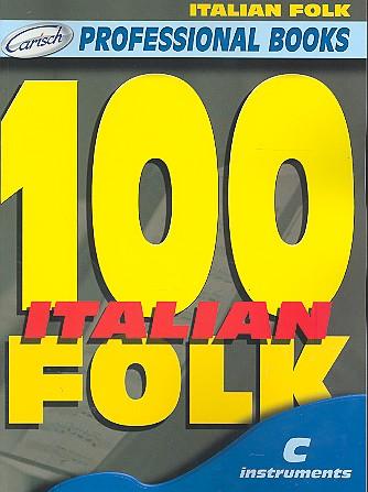 100 Italian Folk Songs: C instrument edition
