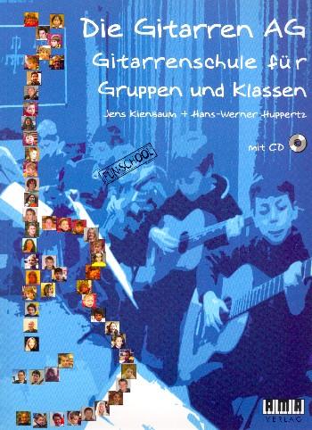 Die Gitarren AG (+CD): Gitarrenschule für Gruppen und Klassen