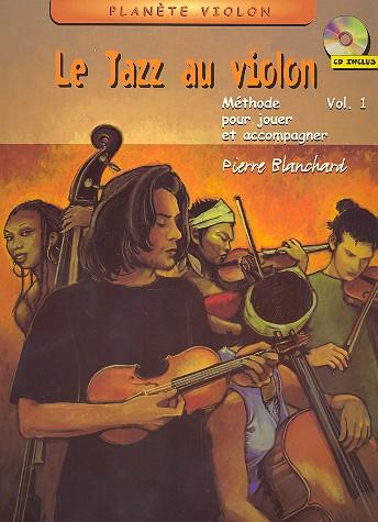 Le Jazz au Violon vol.1 (+CD): Méthode pour jouer et