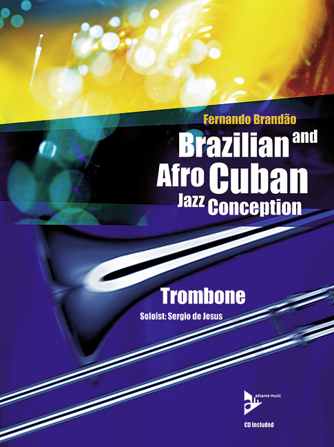 Brazilian and Afro Cuban Jazz Conception (+CD): for trombone