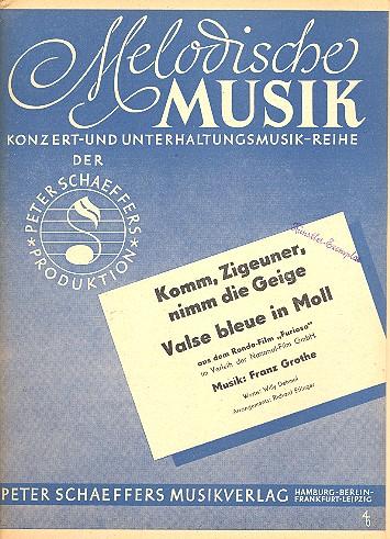 Komm Zigeuner nimm die Geige und Valse bleue in Moll aus Furioso: