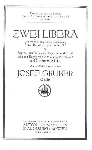 2 Libera me opus.26 zu den 2 Requien opus.20 und opus.21: für Chor und Orchester