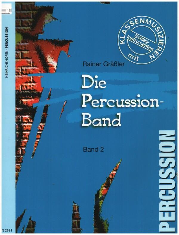Die Percussion-Band Band 2: Klassenmusizieren mit